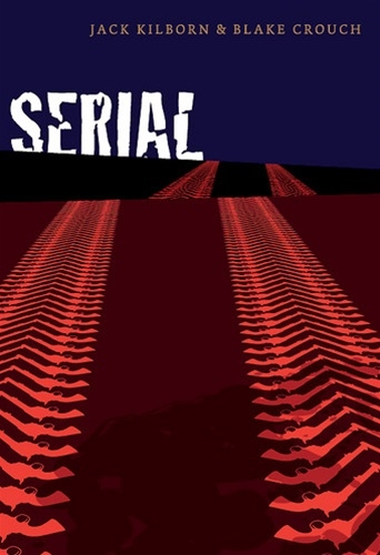 Serial by Blake Crouch and Jack Kilborn